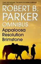 Robert B. Parker Omnibus - COLE & HITCH SERIES ebook by Robert B. Parker