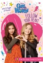 Girl Meets World: Follow Your Heart ebook by Disney Book Group