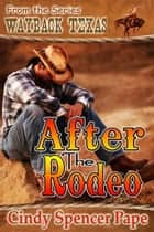 After the Rodeo ebook by Cindy Spencer Pape