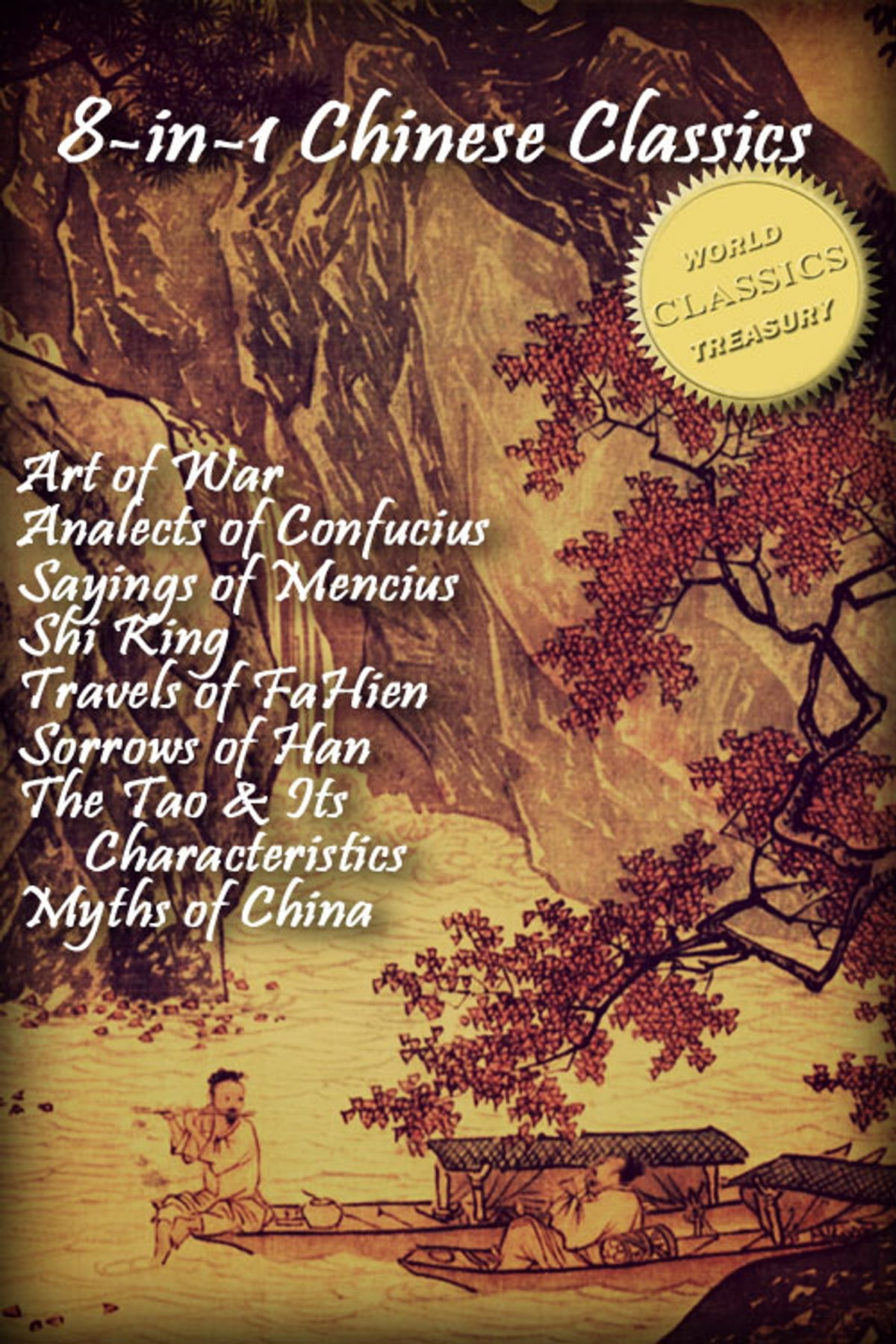 in chinese classics art of war analects of confucius 8 in 1 chinese classics art of war analects of confucius sayings of mencius shi ching book of songs travels of fahien sorrows of han tao te ching