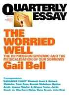 Quarterly Essay 18 Worried Well - The Depression Epidemic and the Medicalisation of Our Sorrows ebook by Gail Bell