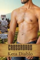 Crossroads, Book 1 - Crossroads, #1 ebook by Keta Diablo