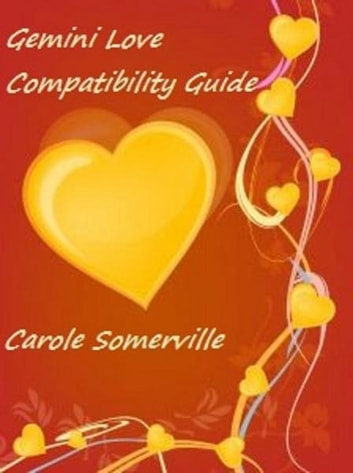 Gemini Love Compatibility Guide ebook by Carole Somerville