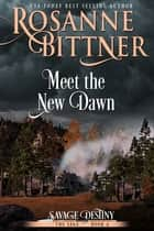 Meet the New Dawn ebook by Rosanne Bittner