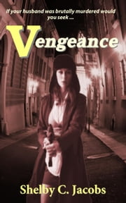 Vengeance ebook by Shelby C. Jacobs