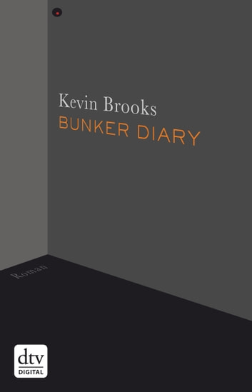 Bunker Diary - Roman ebook by Kevin Brooks