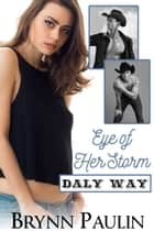 Eye of Her Storm ebook by Brynn Paulin