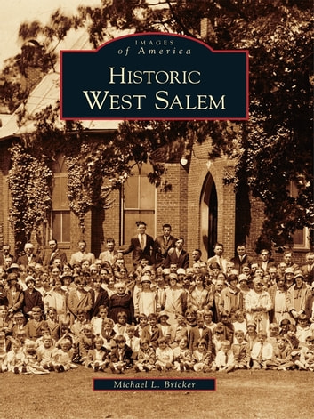 Historic West Salem ebook by Michael L. Bricker