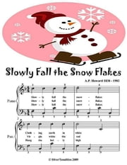Slowly Fall the Snowflakes - Easy Piano Sheet Music ebook by Silver Tonalities