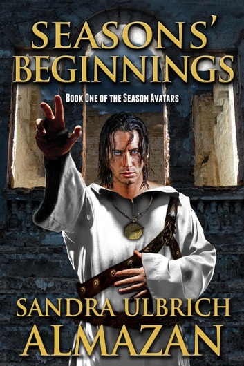 Seasons' Beginnings - Season Avatars, #1 ebook by Sandra Ulbrich Almazan