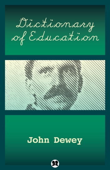 Dictionary of Education ebook by John Dewey
