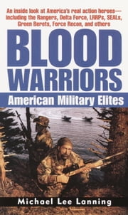 Blood Warriors - American Military Elites ebook by Michael Lee Lanning