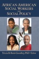 African-American Social Workers and Social Policy ebook by Carlton Munson,Tricia Bent-Goodley