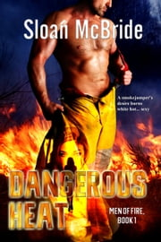Dangerous Heat ebook by Sloan McBride