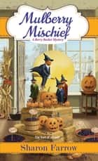 Mulberry Mischief ebook by