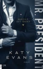 Mr. President - Macht ist sexy ebook by Katy Evans, Nina Restemeier