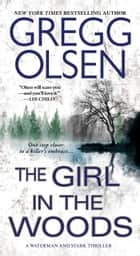 The Girl in the Woods ebook by Gregg Olsen