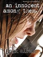 An Innocent Among Them ebook by Jack Allen