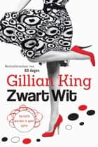 Zwart-wit ebook by Gillian King