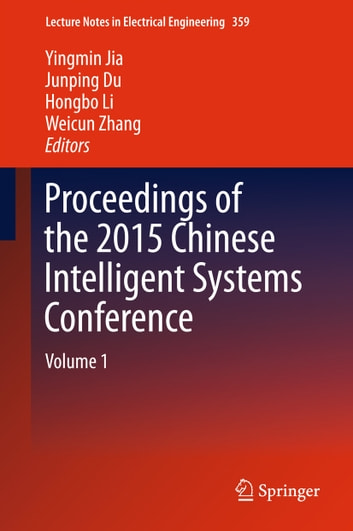 Proceedings of the 2015 Chinese Intelligent Systems Conference - Volume 1 ebook by