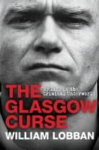 The Glasgow Curse ebook by William Lobban