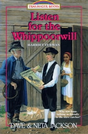 Listen for the Whippoorwill - Harriet Tubman ebook by Dave Jackson,Neta Jackson