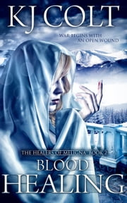 Blood Healing ebook by K. J. Colt
