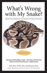 What's Wrong With My Snake ebook by John Rossi, Roxanne Rossi