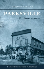 Parksville and Then Some ebook by Marjorie Leffler