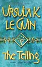 The Telling ebook by Ursula K. Le Guin