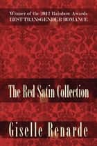 The Red Satin Collection ebook by Giselle Renarde