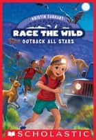 Outback All-Stars (Race the Wild #5) ebook by Kristin Earhart