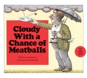 Cloudy with a Chance of Meatballs - with audio recording ebook by Judi Barrett,Ron Barrett