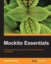 Mockito Essentials ebook by Sujoy Acharya