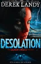 Desolation (The Demon Road Trilogy, Book 2) ebook by Derek Landy