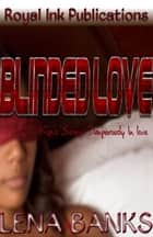 Blinded Love: Kim's Story (Dangerously In Love) ebook by Lena Banks