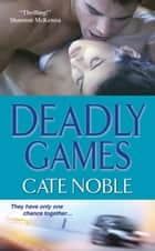 Deadly Games ebook by Cate Noble