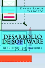 Desarrollo de Software: Requisitos, Estimaciones y Análisis ebook by Daniel Ramos Cardozzo