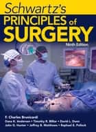 Schwartz's Principles of Surgery, Ninth Edition ebook by F. Charles Brunicardi,Dana Anderson,Timothy R. Billiar,David L. Dunn,John G. Hunter,Raphael E. Pollock,Jeffrey B. Matthews
