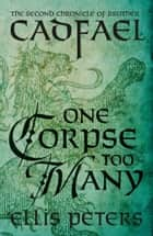 One Corpse Too Many ebook by Ellis Peters