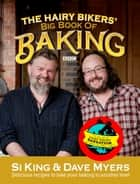 The Hairy Bikers' Big Book of Baking ebook by Hairy Bikers