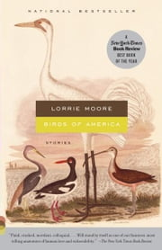 Birds of America - Stories ebook by Lorrie Moore