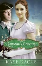Ransome's Crossing ebook by Kaye Dacus
