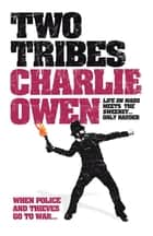 Two Tribes ebook by Charlie Owen