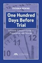 One Hundred Days Before Trial ebook by Steven  Nathan Peskind