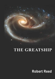 The Greatship ebook by Robert Reed