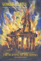 The Burning of the Books and other poems ebook by George Szirtes