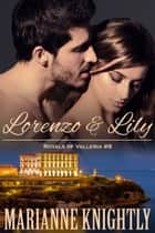 Lorenzo & Lily (Royals of Valleria #8) ebook by Marianne Knightly