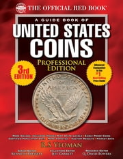 The Official Red Book: A Guide Book of United States Coins, Professional Edition ebook by R.S. Yeoman