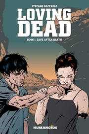 Loving Dead #1 : Love After Death - Love After Death ebook by Stefano Raffaele